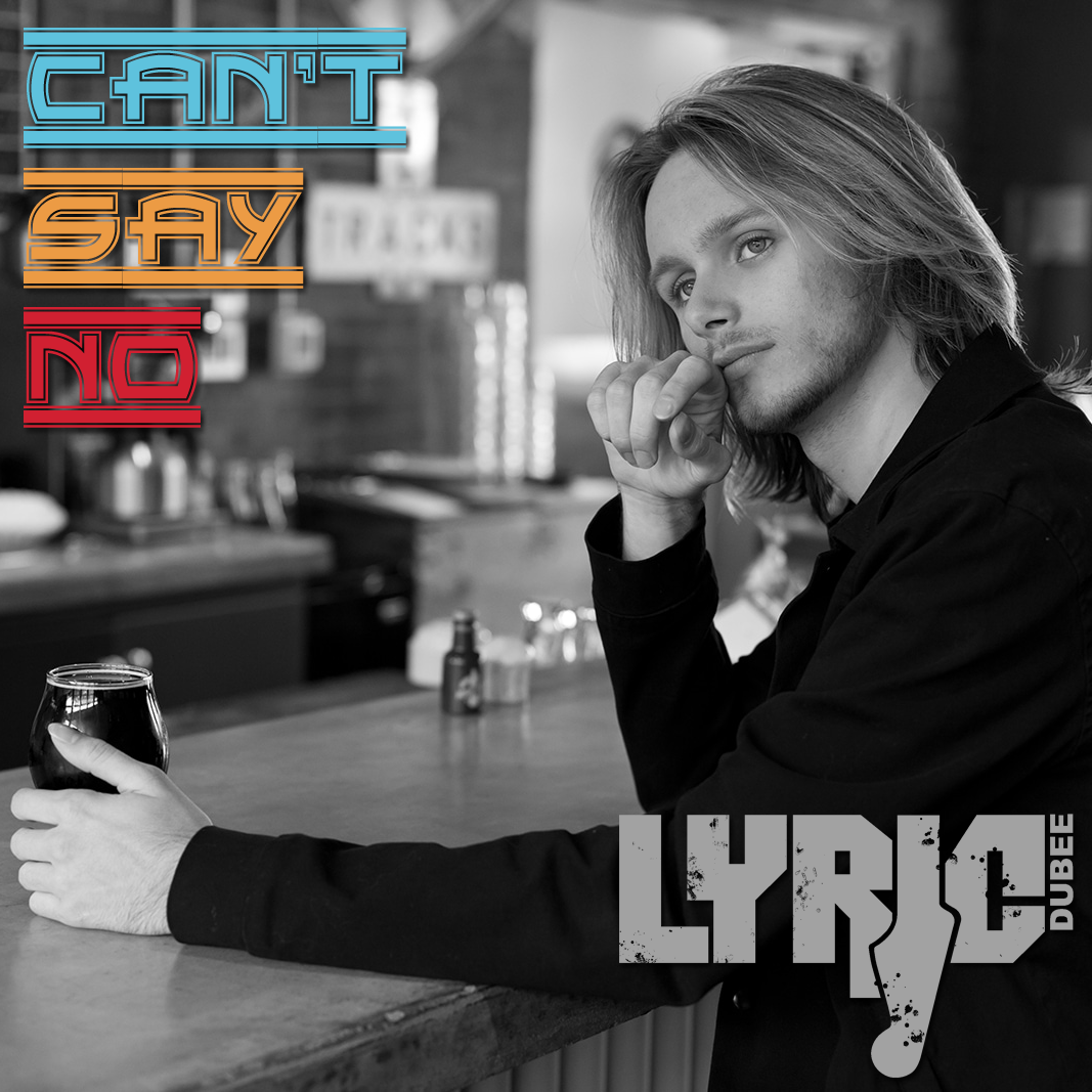 Can't Say No by Lyric Dubee